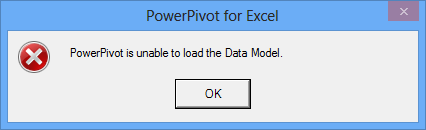 PowerPivot error: PowerPivot is unable to load the Data Model